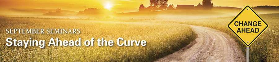 September Seminars - Staying Ahead of the Curve